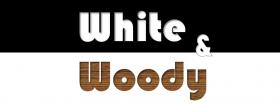 White & Woody